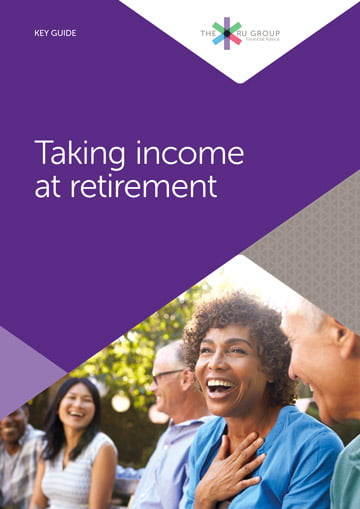 Key Guides Taking Income at Retirement (Feb 2021) | The RU Group